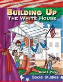 Building up the White House, Christi E. Parker, 0743905350