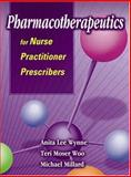 Pharmacotherapeutics for Nurse Practitioner Prescribers, Wynne, Anita L. and Woo, Teri M., 0803605358