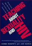 Teaching about Sexuality and HIV : Principles and Methods for Effective Education, Hedgepeth, Evonne M. and Helmich, Joan, 0814735355