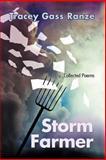 Storm Farmer, Tracey Gass Ranze, 1467835358