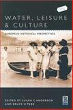 Water, Leisure and Culture : European Historical Perspectives, , 1859735355