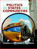 Politics in States and Communities, Dye, Thomas R. and MacManus, Susan A., 0136025358