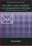 Security and Control in Information Systems : A Guide for Business and Accounting, Hawker, Andrew, 0415205352