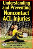 Understanding and Preventing Noncontact ACL Injuries, American Orthopaedic Society for Sports Medicine, 0736065350
