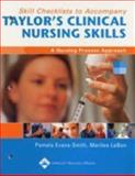 Skills Checklists to Accompany Taylor's Clinical Nursing Skills : A Nursing Process Approach, Evans-Smith, Pamela and Lebon, Marilee, 0781755352