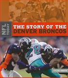 The Story of the Denver Broncos, Tyler Omoth, 0898125359