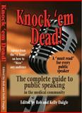 Knock 'em Dead! the Complete Guide to Public Speaking in the medical Community, Robert J. Daigle, Patrick Coon, Ann Marie Kupinski PhD, Donald T. Milburn, Marsha M. Neumyer, 0972065350