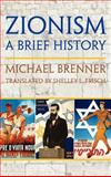 Zionism : A Short History with a New Afterword, Brenner, Michael, 1558765352