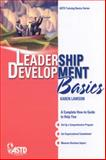 Leadership Development Basics, Karen Lawson, 1562865358