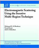 Electromagnetic Scattering Using the Iterative Multiregion Technique, Demir, Veysel and Elsherbeni, Atef Z., 1598295357