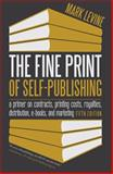 The Fine Print of Self-Publishing, Fifth Edition, Mark Levine, 1626525358