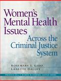 Women's Mental Health Issues Across the Criminal Justice System, Gido, Rosemary L. and Dalley, Lanette P., 0132435357