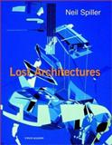 Lost Architectures, Spiller, Neil, 0471495352