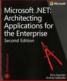 Microsoft . NET Architecting Applications for the Enterprise, Dino Esposito, Andrea Saltarello, 0735685355