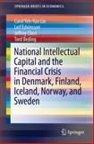 National Intellectual Capital and the Financial Crisis in Denmark, Finland, Iceland, Norway, and Sweden, Lin, Carol Yeh-Yun and Edvinsson, Leif, 1461495350