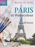 Paris in Watercolour, Geoff Kersey, 1844485358