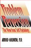 The Problem of Perversion : The View from Self Psychology, Goldberg, Arnold, 0300105355