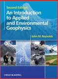 An Introduction to Applied and Environmental Geophysics, Reynolds, John M., 0471485357