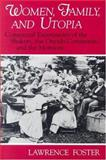 Women, Family, and Utopia : Communal Experiments of the Shakers, the Oneida Community, and the Mormons, Foster, Lawrence, 0815625359