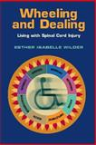 Wheeling and Dealing : Living with Spinal Cord Injury, Wilder, Esther Isabelle, 0826515355
