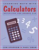 Learning Math with Calculators, Len Sparrow and Paul Swan, 0941355357