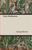 Daily Meditations, George Bowen, 1406725358