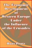 The Economic Development of Western Europe under the Influence of the Crusades, Prutz, Hans, 1410205355