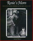 Rosie's Mom : Forgotten Women Workers of the First World War, Brown, Carrie, 1555535356