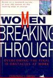 Women Breaking Through : Overcoming the Final 10 Obstacles at Work, Swiss, Deborah J., 1560795352