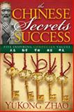 The Chinese Secrets for Success, YuKong Zhao, 1614485356