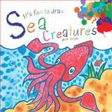 It's Fun to Draw Sea Creatures, Mark Bergin, 1620875357