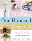 One Cake, One Hundred Desserts, Greg Case and Keri Fisher, 0060765356