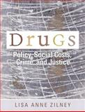 Drugs : Policy, Social Costs, Crime, and Justice, Carroll, Anne Austin and Zilney, Lisa Anne, 013227535X