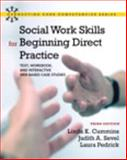 Social Work Skills for Beginning Direct Practice : Text, Workbook, and Interactive Web Based Case Studies, Cummins, Linda K. and Sevel, Judith A., 0205085350