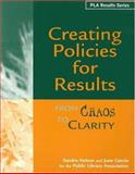 Creating Policies for Results : From Chaos to Clarity, Nelson, Sandra S. and Garcia, June, 0838935354