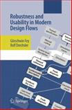 Robustness and Usability in Modern Design Flows, Fey, Goerschwin and Drechsler, Rolf, 1402065353