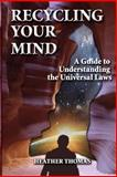 Recycling Your Mind, Heather Thomas, 1490495355