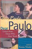 Dear Paulo : Letters from Those Who Dare Teach, Nieto, Sonia, 1594515352