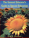The General Educator's Guide to Special Education : A Resource Handbook for All Who Teach Students with Special Needs, Maanum, Jody L., 1890455350