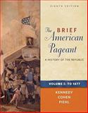 The Brief American Pageant Vol. 1 : A History of the Republic to 1877, Kennedy, David M. and Cohen, Lizabeth, 0495915351