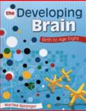 The Developing Brain : Birth to Age Eight, , 1412955351