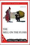The Mill on the Floss [Christmas Summary Classics], George Eliot, 149482535X