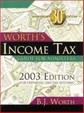 Worth's Income Tax Guide for Ministers 2003 : 2003 Edition (for Preparing 2002 Tax Returns), Worth, B. J., 1928915353