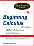 Schaum's Outline of Beginning Calculus, Mendelson, Elliott, 0071635351