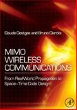Mimo Wireless Communications : From Real-World Propagation to Space-Time Code Design, Oestges, Claude and Clerckx, Bruno, 0123725356