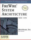 FireWire System Architecture : IEEE 1394a, MindShare, Inc. Staff and Anderson, Don, 0201485354