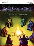 Once upon a Time : Using Story-Based Activities to Develop Breakthrough Communication Skills, Gargiulo, Terrence L., 078798535X