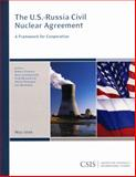 The U. S. -Russia Civil Nuclear Agreement : A Framework for Cooperation, Einhorn, Robert and Gottemoeller, Rose, 0892065354