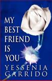 My Best Friend Is You, Yessenia Garrido, 1462685358