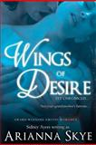 Wings of Desire, Arianna Skye, 147005535X